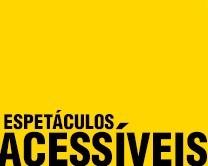 ESPETÁCULOS ACESSÍVEIS